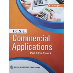 ICSE Commercial Applications Part II For Class X by C B