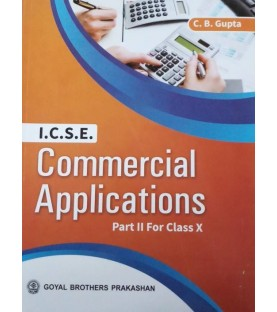 ICSE Commercial Applications Part II For Class X by C B Gupta 2020-21