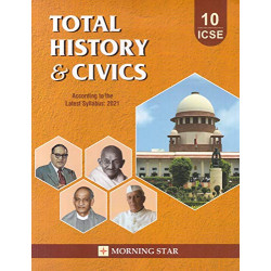 Total History & Civics ICSE Class 10 2021 Morning Star by
