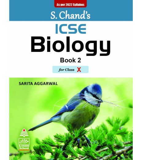 S Chand ICSE Biology Book 2 for Class 10 by Sarita Aggarwal 2022