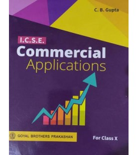 ICSE Commercial Applications Part II For Class X by C B Gupta