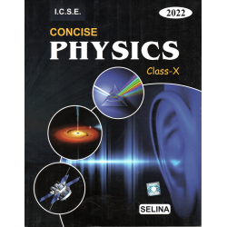 Selina ICSE Concise Physics for Class 10 2022