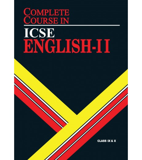 Complete Course ICSE English II Class 9 and 10