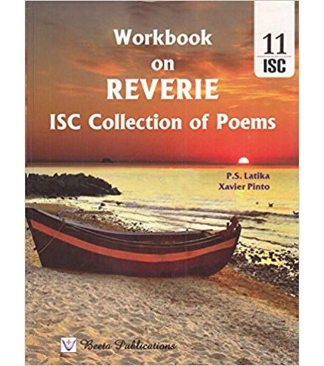 Workbook On Reverie ISC Collection of Poems By PS Latika and Xavier Pinto