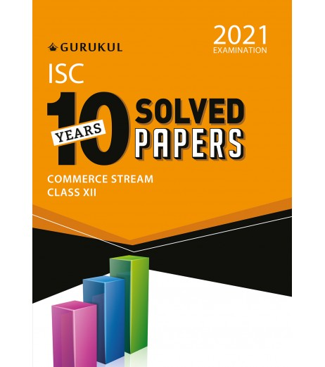 Gurukul ISC 10 Year Solved Papers-Commerce Stream Class 12