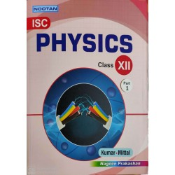Nootan ISC Physics Class 12 Part 1 & 2 2020-21 Edition by