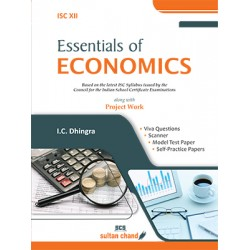 Essentials of Economics - A Textbook for ISC class 12 By IC Dhingra 2020-21