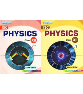 Nootan ISC Physics Class 12 Part 1 and 2 by Kumar and Mittal | Latest Edition