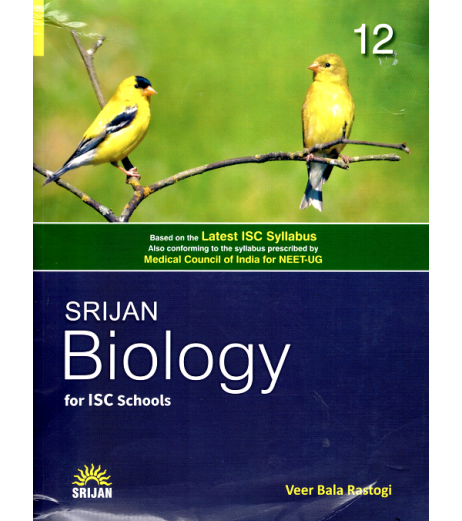 Srijan Biology For ISC Class 12 by Veer Bala Rastogi (Base on ISC 2022 syllabus)