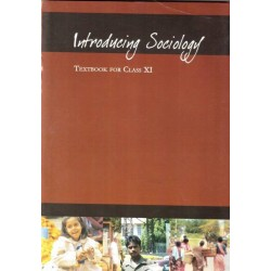 Sociology - Introducing Sociology  - NCERT book for Class XI