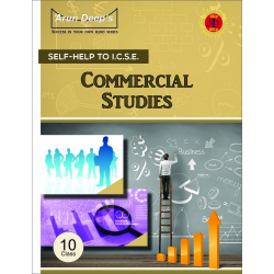 Arun Deep's Self-Help to I.C.S.E. Commercial Studies 10