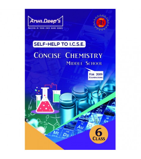 Arun Deep'S Self-Help to I.C.S.E. Concise Chemistry Middle School 6