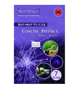 Arun Deep'S Self-Help to I.C.S.E. Concise Physics Middle School 7