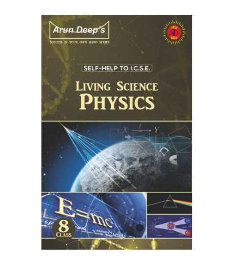 Arun Deep'S Self-Help to I.C.S.E. Living Science Physics 8