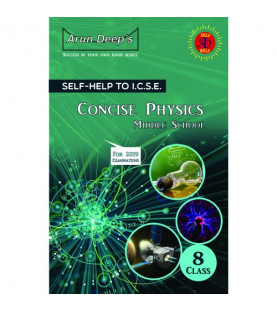 Arun Deep'S Self-Help to I.C.S.E. Concise Physics Middle School 8