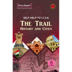 Arun Deep'S Self-Help to I.C.S.E. The Trail History &