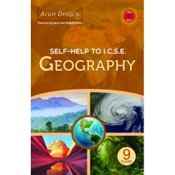 Arun Deep's Self-Help to I.C.S.E. Geography 9 For 2020