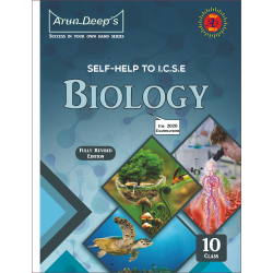Arun Deep's Self-Help to I.C.S.E. Biology 10 (For 2021