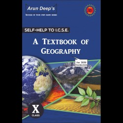 Arun Deep's Self-Help to I.C.S.E. A Textbook of Geography