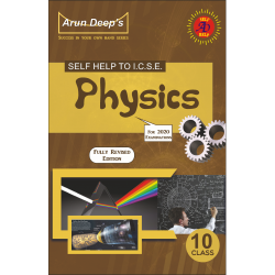 Arun Deep's Self-Help to I.C.S.E. Physics 10 for 2021