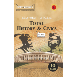 Arun Deep's Self-Help to I.C.S.E. Total History and Civics