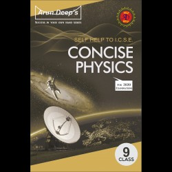 Arun Deep's Self-Help to I.C.S.E. Concise Physics 9 for