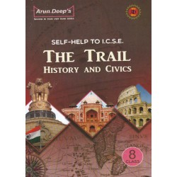 Arun Deep'S Self-Help to I.C.S.E. The Trail History and