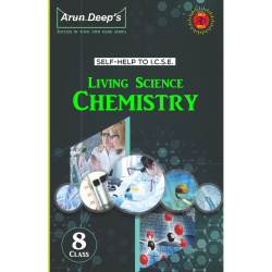 Arun Deep'S Self-Help to I.C.S.E. Living Science Chemistry 8