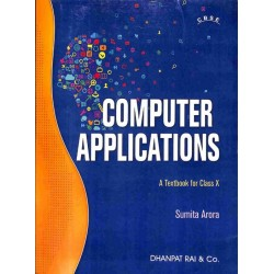 Computer Applications : A Textbook For Class 10 (CBSE) by