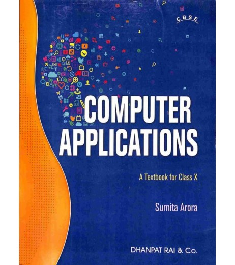Computer Applications : A Textbook For Class 10 (CBSE) by Sumita Arora  2019-20