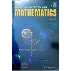 Mathematics for Class 11 by R S Aggarwal (2019-20)