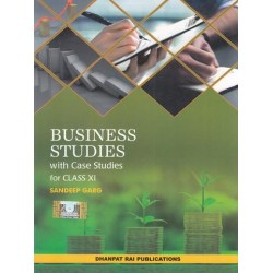 Sandeep Garg -Business Studies with Case Studies for Class