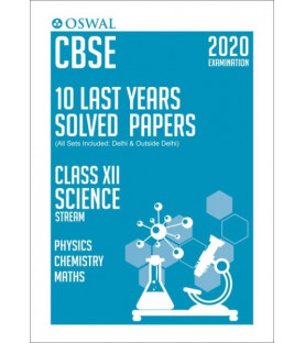 Oswal CBSE 10 Last Years Solved Papers -Science Stream(PCM) Class 12 for 2020 Exam