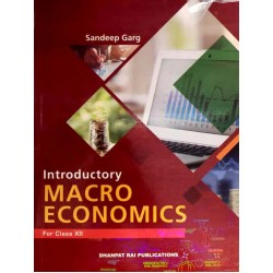 Introductory Macro Economics Class 12 by Sandeep Garg
