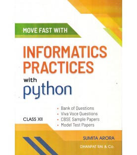 Move Fast With Informatics Practices With Python class 12 by Sumita Arora 2020 edition