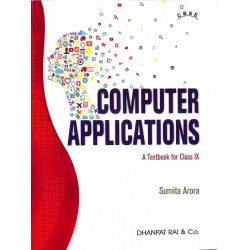 Computer Applications A Textbook For Class 9 (CBSE)by