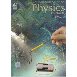Foundation Science Physics by H.C.Verma for Class - 10