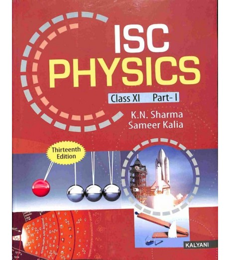 ISC Physics Class 11 (Part 1 and 2)by K. N. Sharma , Sameer Kalia