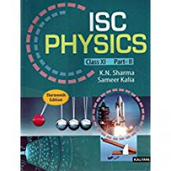 ISC Physics Class 11 (Part 1 & 2)by K. N. Sharma , Sameer
