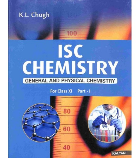 ISC Chemistry Class 11 (Part 1 and 2)by K L Chugh