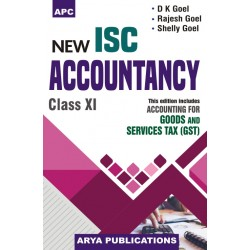 APC New ISC Accountancy Class 11 by D. K. Goel , Rajesh Goel