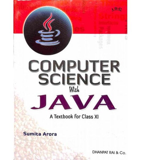 Textbook of Computer Science with Java for Class 11 ISC