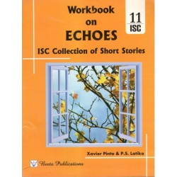 Workbook On Echoes (ISC Collection Of Short Stories) Class