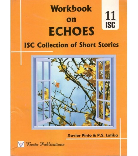 Workbook On Echoes (ISC Collection Of Short Stories) Class 11by Xavier Pinto , P. S. Latika
