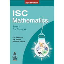 ISC Mathematics Book I For Class 11 by O. P. Malhotra ,S.