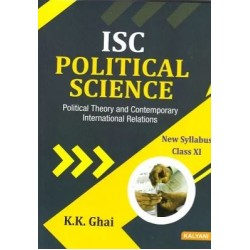 ISC Political Science Class 11 by K. K. Ghai