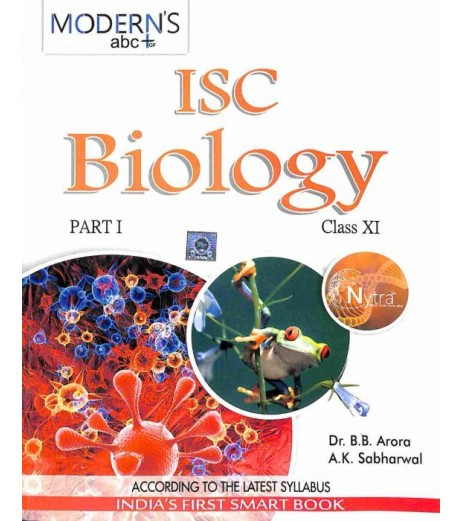 Modern's abc+ Of ISC Biology Class 11 Part 1 and 2 by B. B. Arora , A. K. Sabharwal