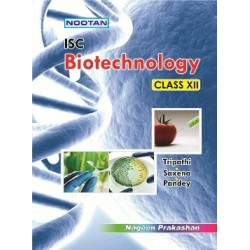 Nootan ISC Biotechnology Class 12 By tripathi,Saxena