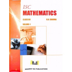 ISC Mahematics Class (Vol 1 and 2) by R D Sharma