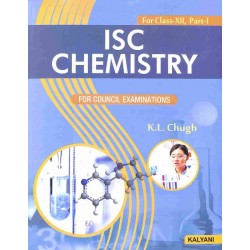 ISC Chemistry Class 12 Part 1 & 2 by K. L. Chugh